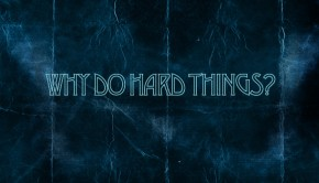 why_do_hard_things_620