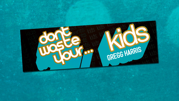dont_waste_your_kids