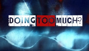 doing_too_much