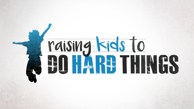 raising_kids_to_do_hard_things
